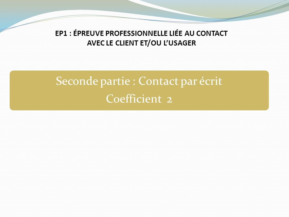Seconde partie : Contact par écrit