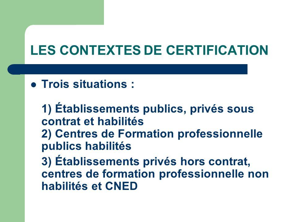 LES CONTEXTES DE CERTIFICATION
