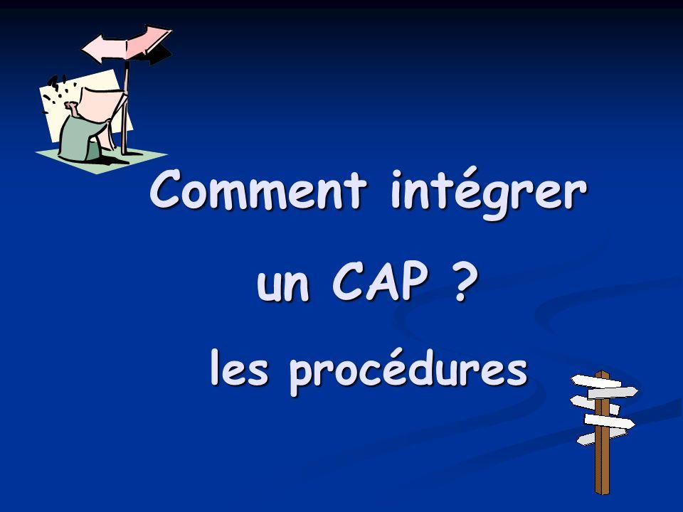 Comment intégrer un CAP les procédures