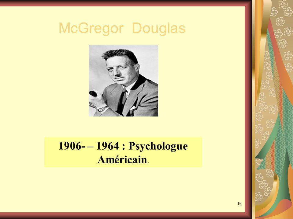1906- – 1964 : Psychologue Américain.