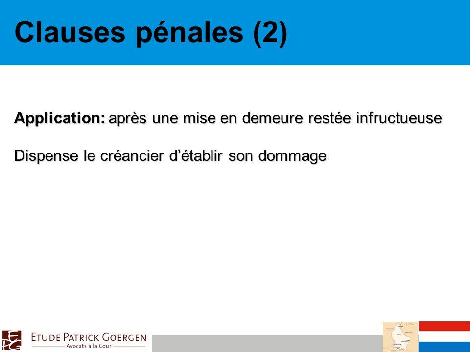 Clauses pénales (2) Application: après une mise en demeure restée infructueuse.
