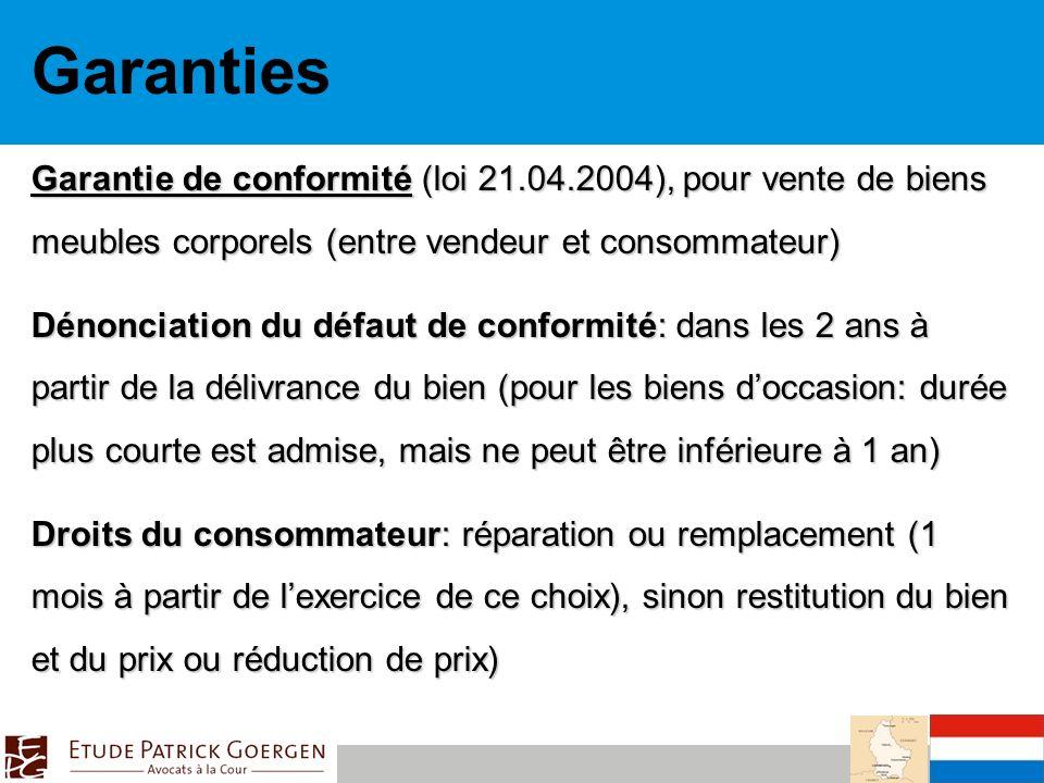 Garanties Garantie de conformité (loi 21.04.2004), pour vente de biens meubles corporels (entre vendeur et consommateur)