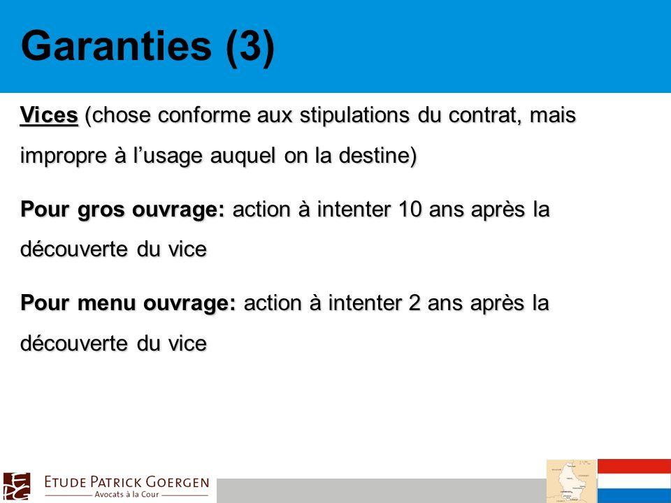 Garanties (3) Vices (chose conforme aux stipulations du contrat, mais impropre à l'usage auquel on la destine)