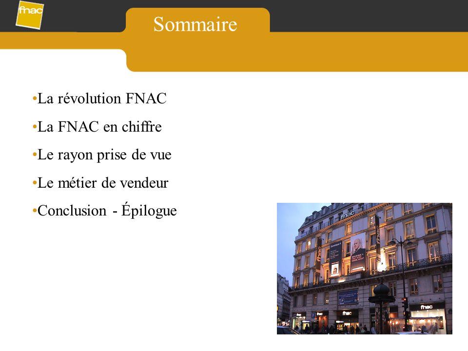 Sommaire La révolution FNAC La FNAC en chiffre Le rayon prise de vue