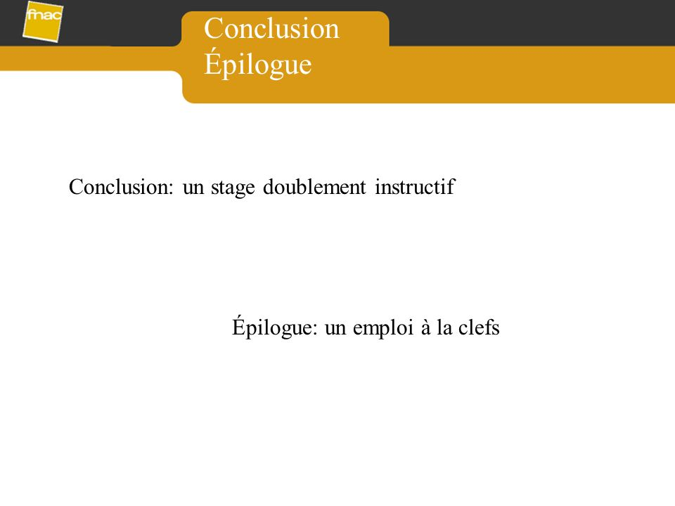 Conclusion Épilogue Conclusion: un stage doublement instructif