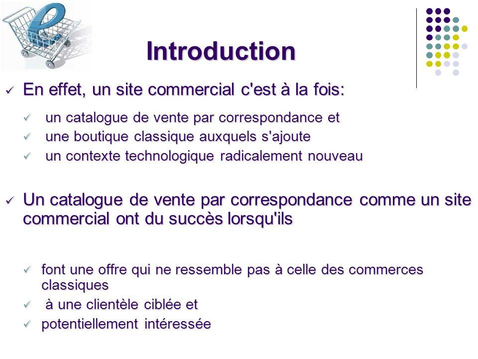 Introduction En effet, un site commercial c est à la fois: