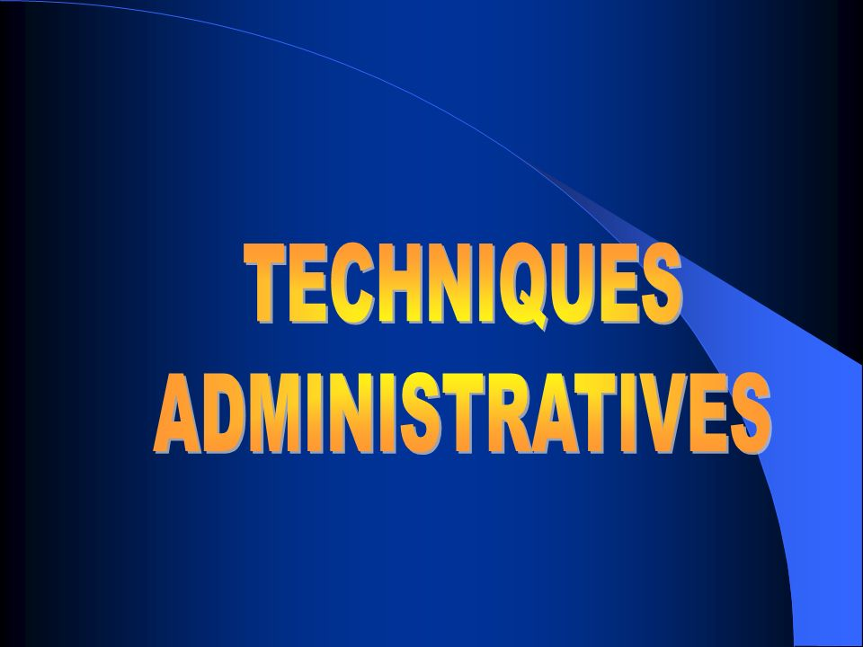 TECHNIQUES ADMINISTRATIVES