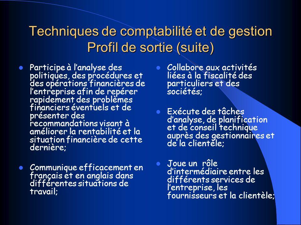 Techniques de comptabilité et de gestion Profil de sortie (suite)