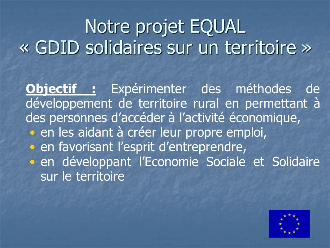 Notre projet EQUAL « GDID solidaires sur un territoire »