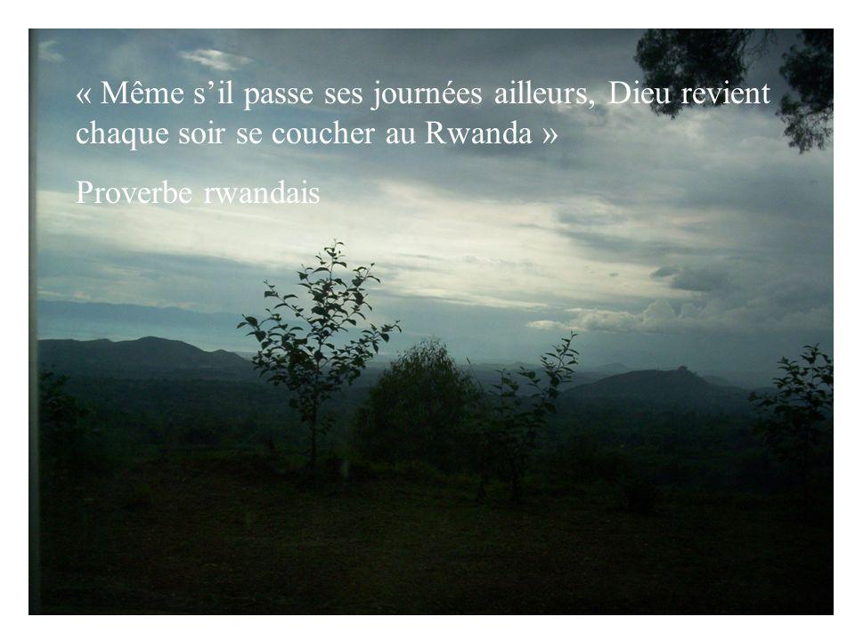 « Même s'il passe ses journées ailleurs, Dieu revient chaque soir se coucher au Rwanda »