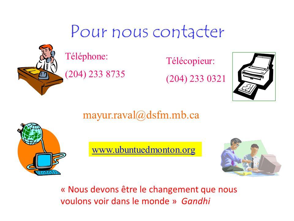 Pour nous contacter mayur.raval@dsfm.mb.ca Téléphone: Télécopieur: