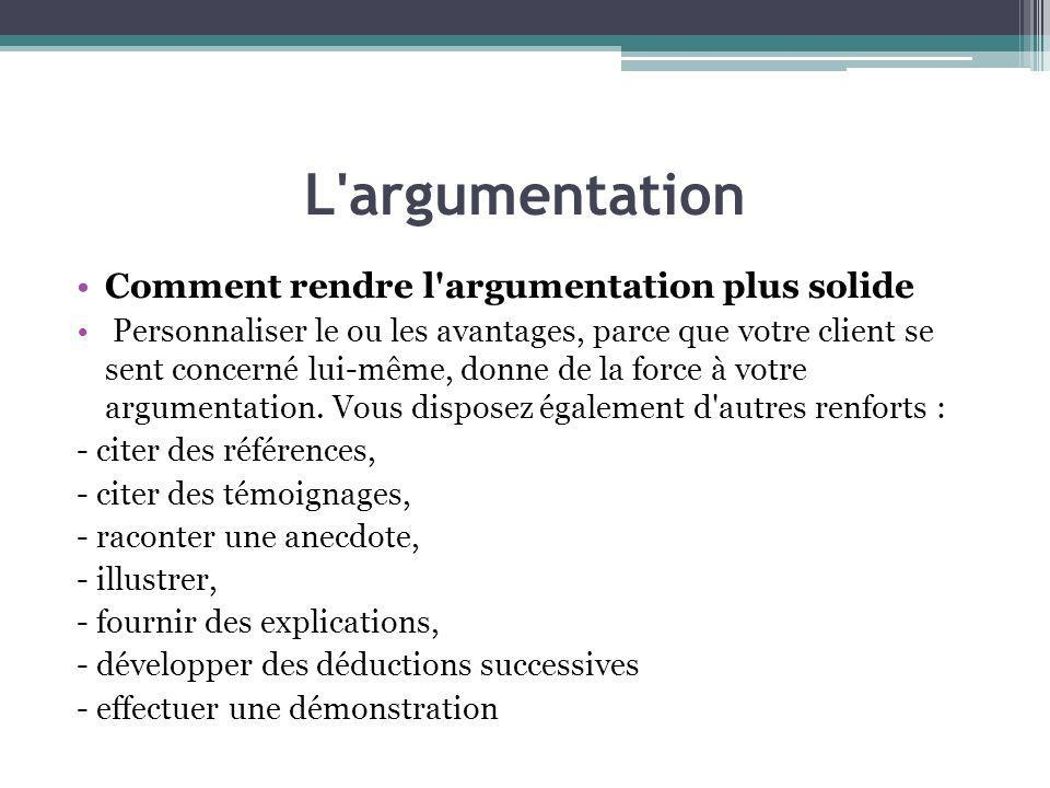 L argumentation Comment rendre l argumentation plus solide