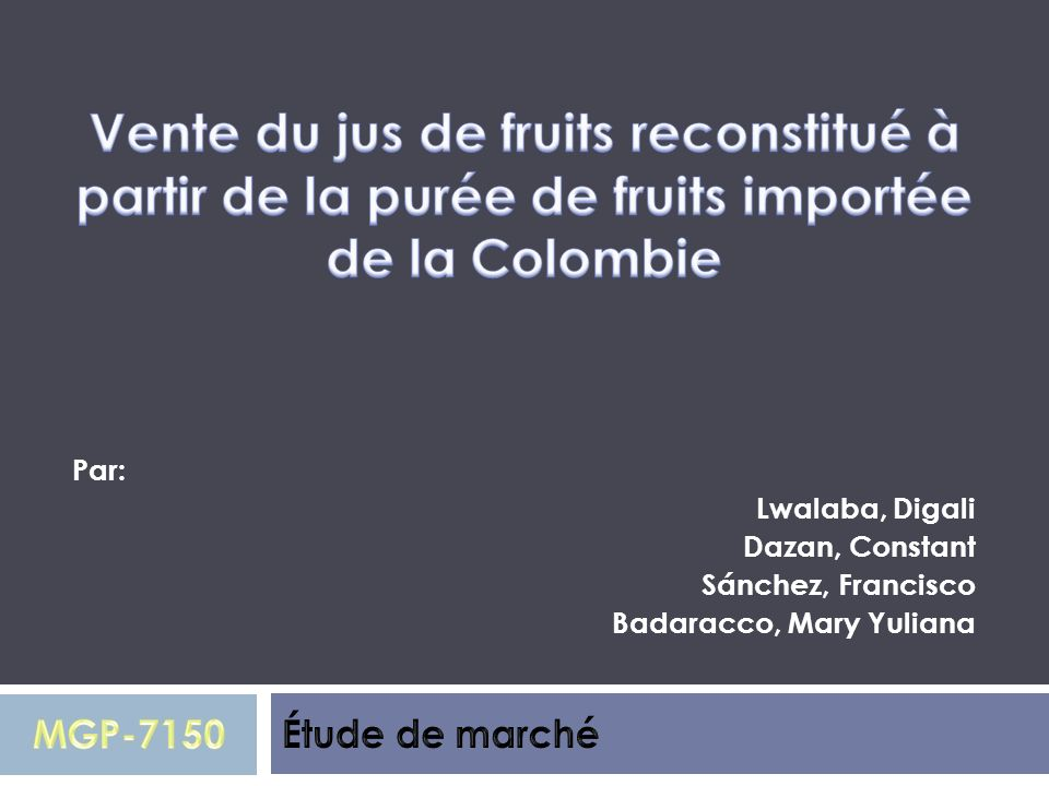 Vente du jus de fruits reconstitué à partir de la purée de fruits importée de la Colombie