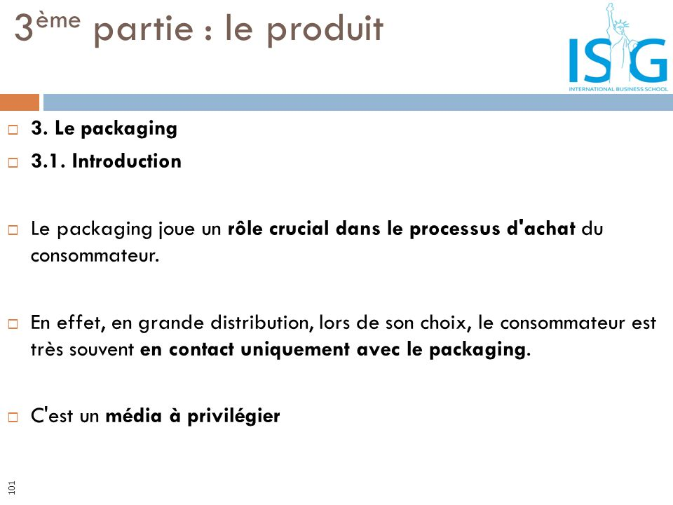 3ème partie : le produit 3. Le packaging 3.1. Introduction