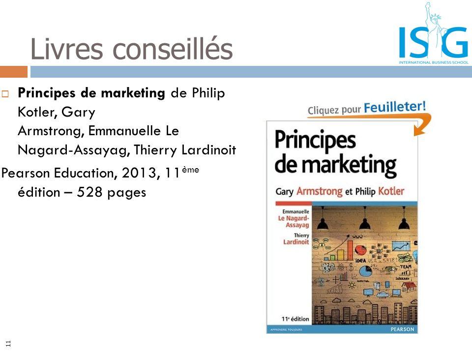 Livres conseillés Principes de marketing de Philip Kotler, Gary Armstrong, Emmanuelle Le Nagard-Assayag, Thierry Lardinoit.