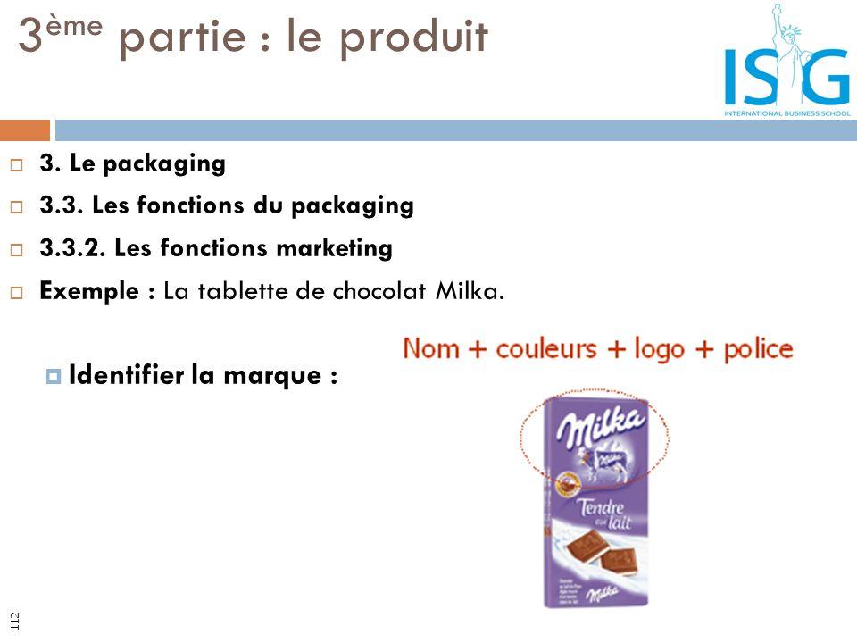 3ème partie : le produit Identifier la marque : 3. Le packaging