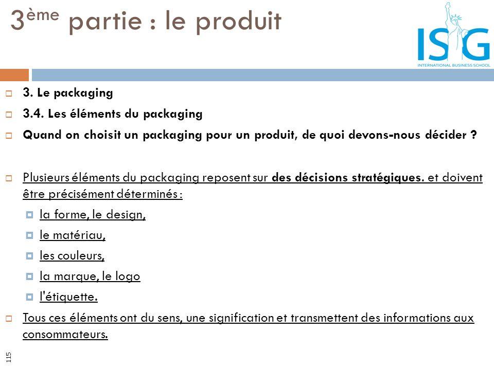 3ème partie : le produit 3. Le packaging