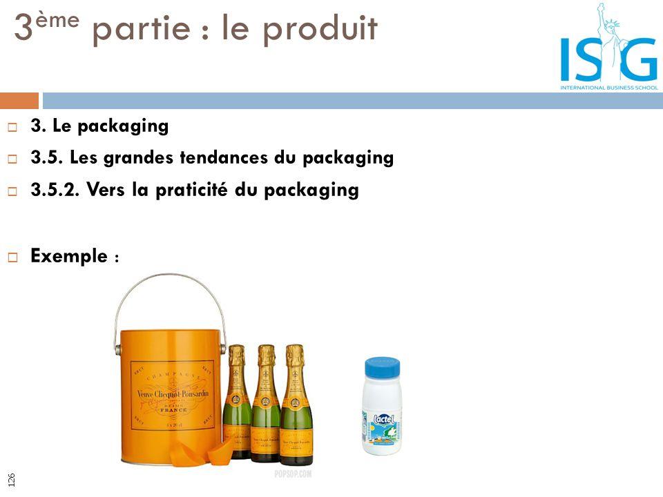 3ème partie : le produit Exemple : 3. Le packaging