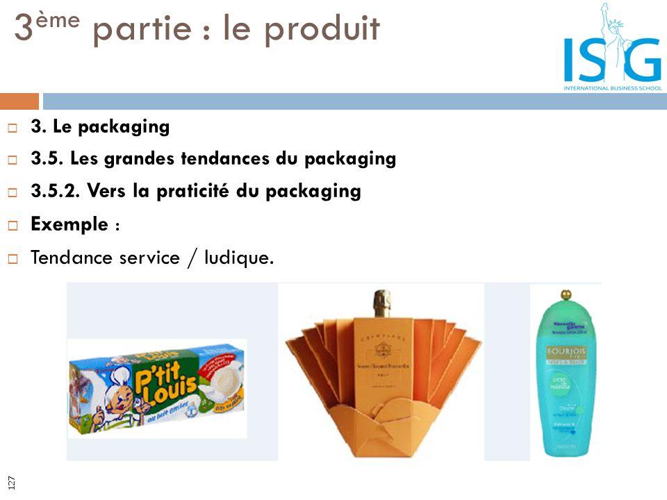 3ème partie : le produit Exemple : Tendance service / ludique.