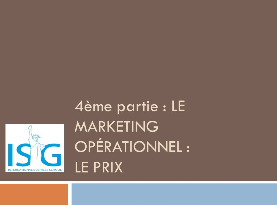 4ème partie : Le marketing opérationnel : le PRIX