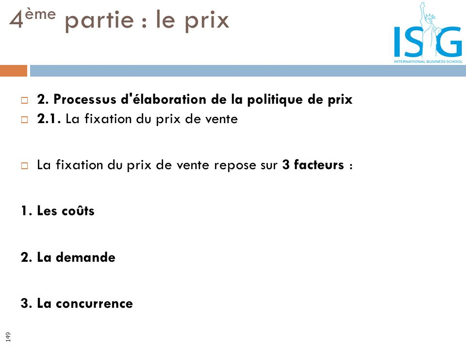 4ème partie : le prix 2. Processus d élaboration de la politique de prix. 2.1. La fixation du prix de vente.