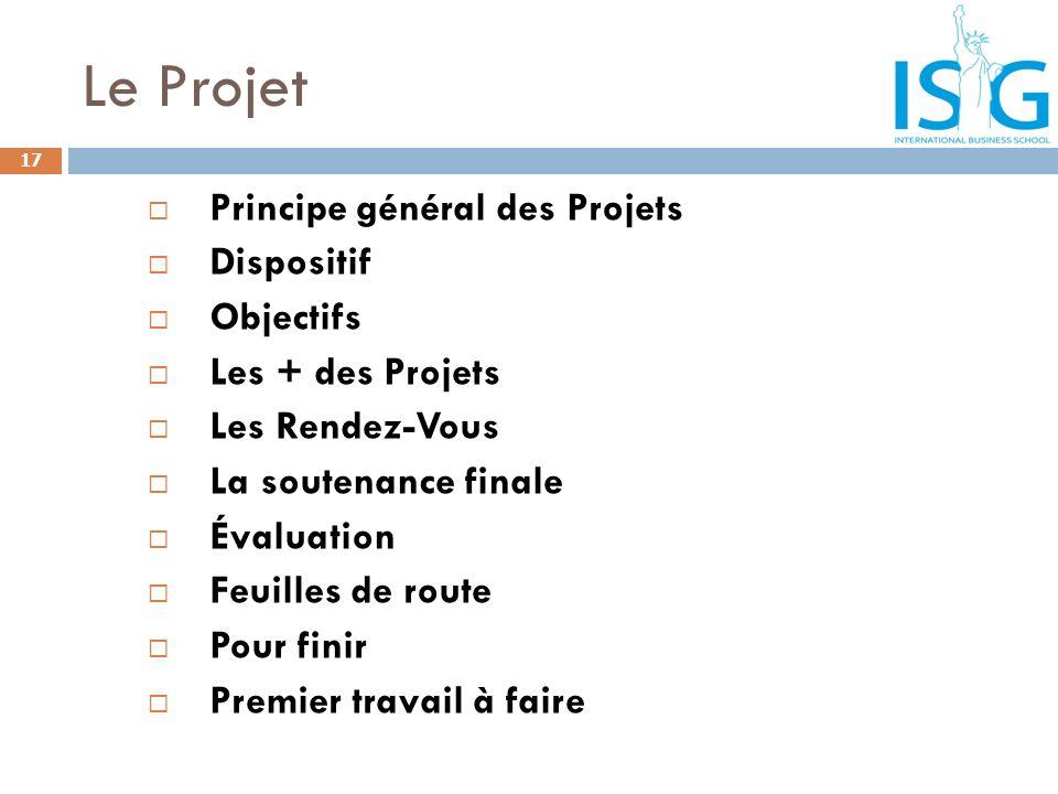 Le Projet Principe général des Projets Dispositif Objectifs