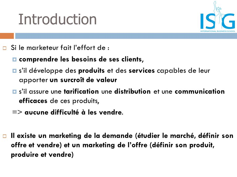 Introduction Si le marketeur fait l'effort de :