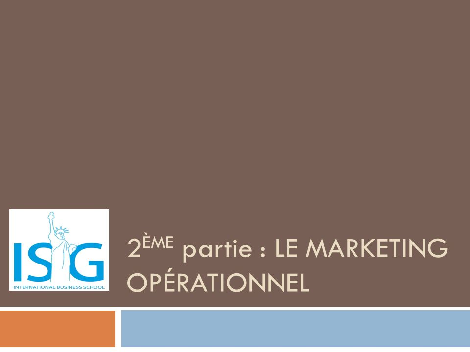 2ème partie : Le marketing opérationnel