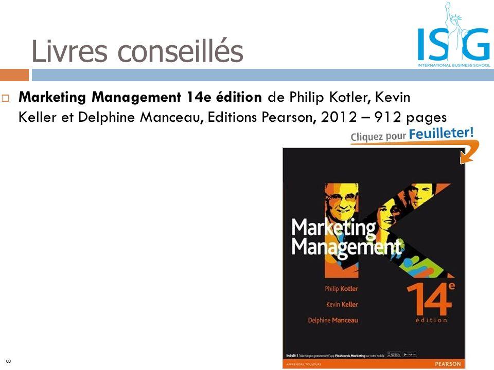Livres conseillés Marketing Management 14e édition de Philip Kotler, Kevin Keller et Delphine Manceau, Editions Pearson, 2012 – 912 pages.