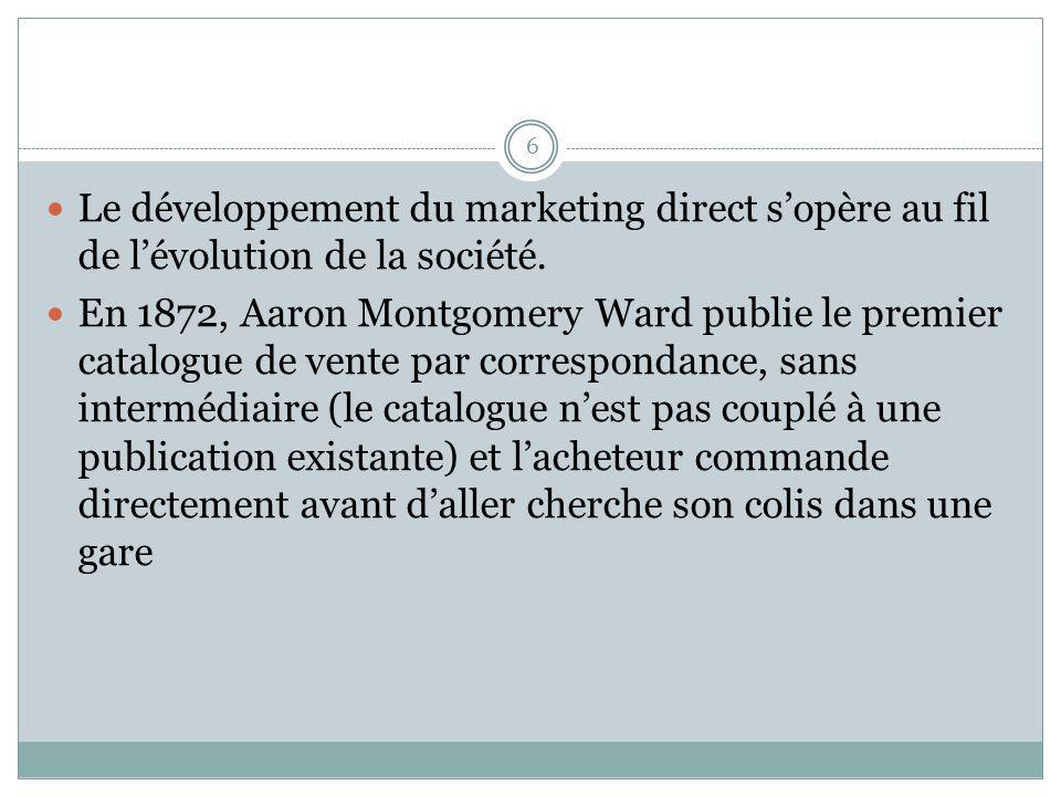 Le développement du marketing direct s'opère au fil de l'évolution de la société.