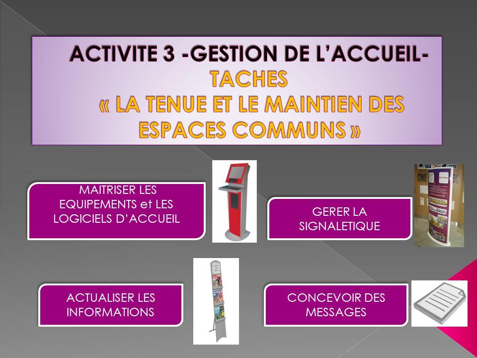 ACTIVITE 3 -GESTION DE L'ACCUEIL- TACHES « LA TENUE ET LE MAINTIEN DES ESPACES COMMUNS »