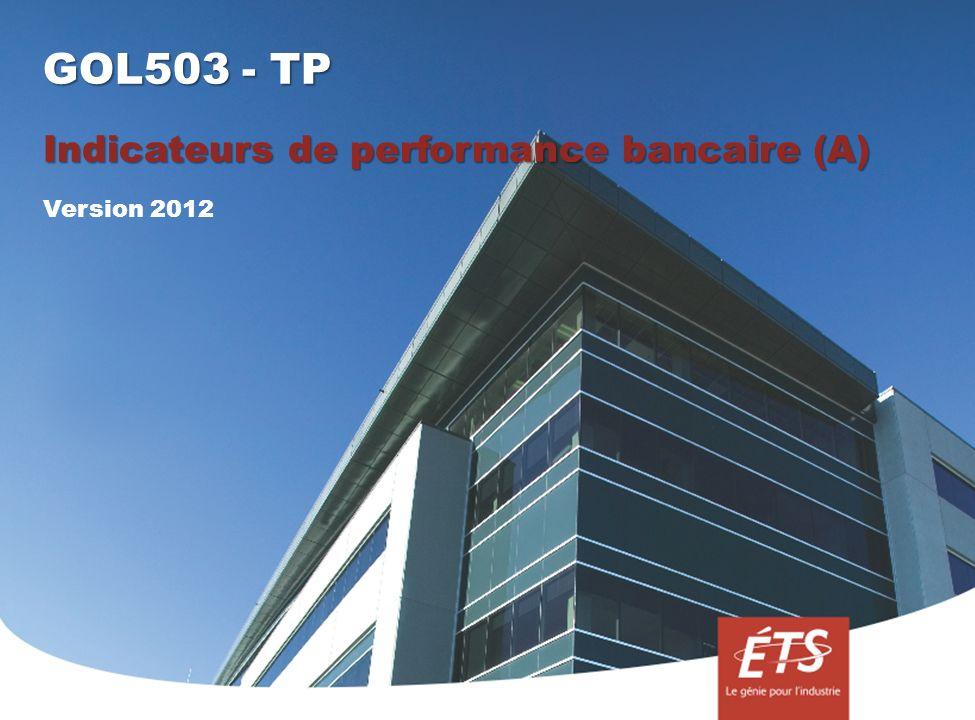 GOL503 - TP Indicateurs de performance bancaire (A) Version 2012