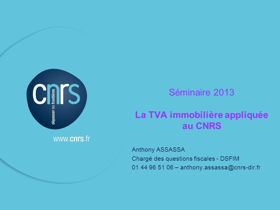 Séminaire 2013 La TVA immobilière appliquée au CNRS
