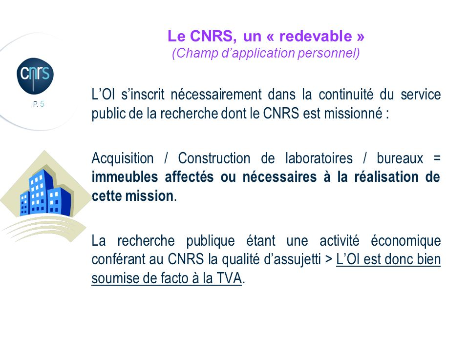 Le CNRS, un « redevable » (Champ d'application personnel)