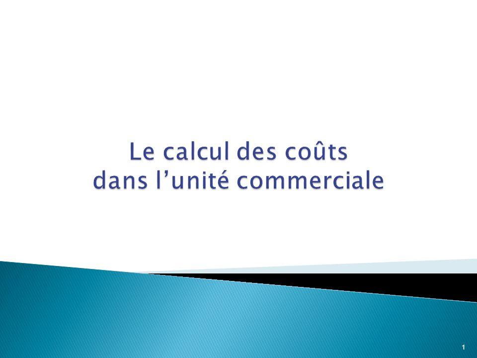 Le calcul des coûts dans l'unité commerciale