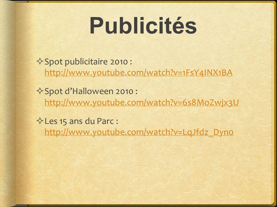 Publicités Spot publicitaire 2010 : http://www.youtube.com/watch v=1FsY4INX1BA. Spot d'Halloween 2010 : http://www.youtube.com/watch v=6s8MoZwjx3U.