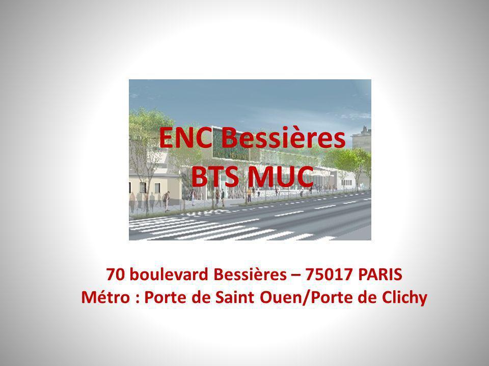 ENC Bessières BTS MUC 70 boulevard Bessières – 75017 PARIS