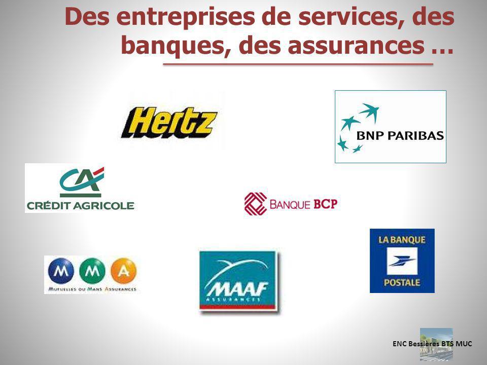 Des entreprises de services, des banques, des assurances …