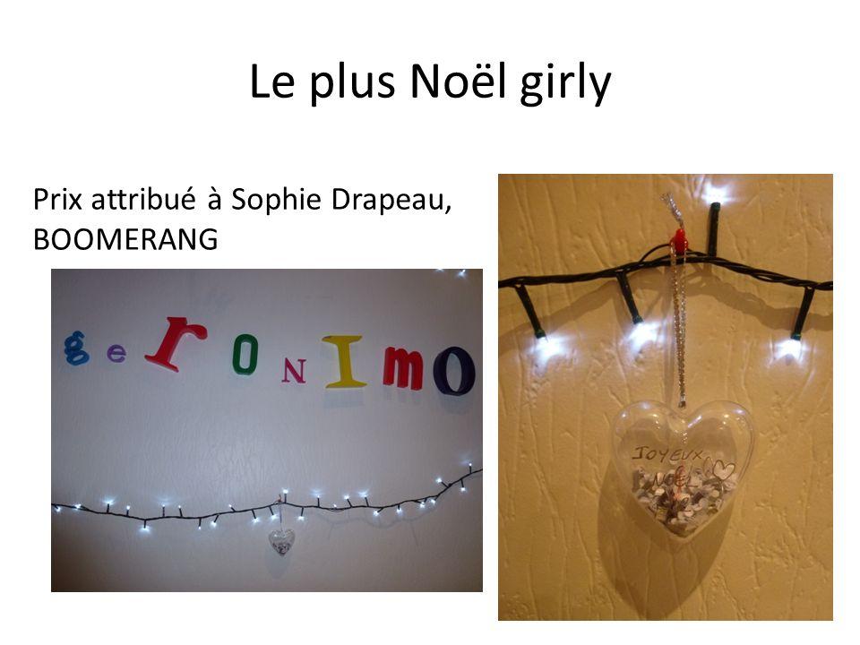 Le plus Noël girly Prix attribué à Sophie Drapeau, BOOMERANG