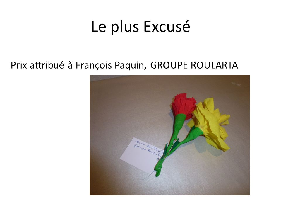 Le plus Excusé Prix attribué à François Paquin, GROUPE ROULARTA