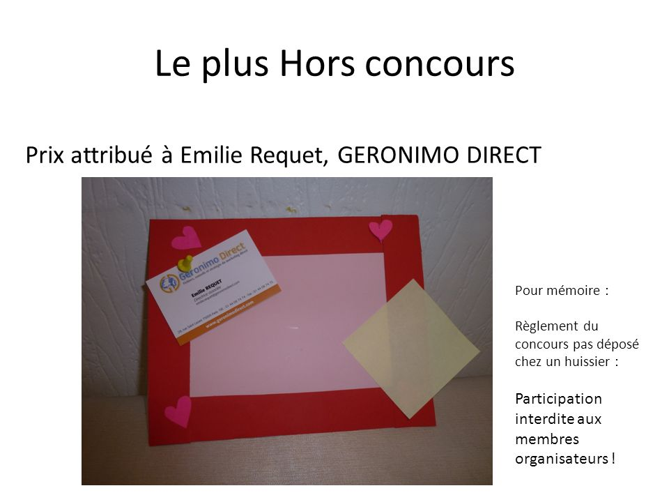 Le plus Hors concours Prix attribué à Emilie Requet, GERONIMO DIRECT