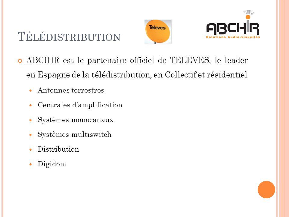 Télédistribution ABCHIR est le partenaire officiel de TELEVES, le leader en Espagne de la télédistribution, en Collectif et résidentiel.