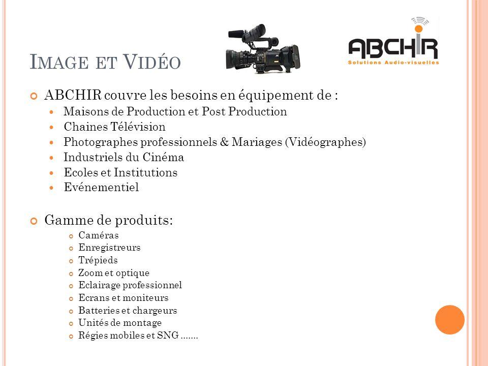Image et Vidéo ABCHIR couvre les besoins en équipement de :