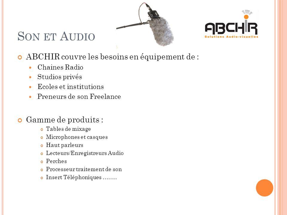 Son et Audio ABCHIR couvre les besoins en équipement de :