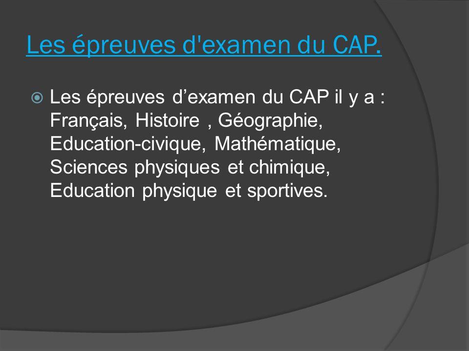 Les épreuves d examen du CAP.