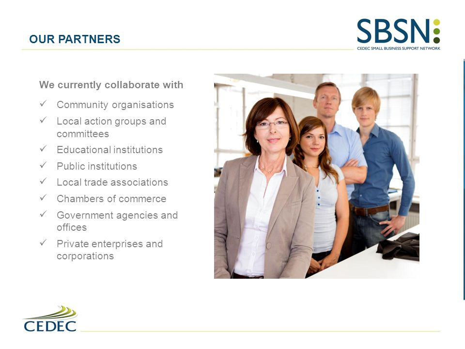 OUR PARTNERS We currently collaborate with Community organisations