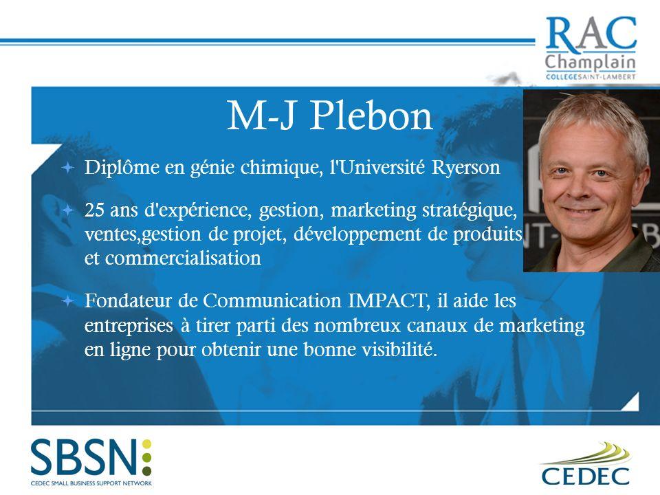 M-J Plebon Diplôme en génie chimique, l Université Ryerson