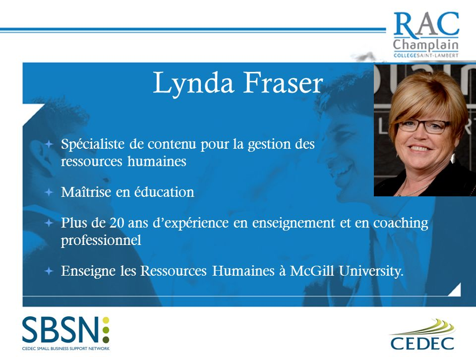 Lynda Fraser Spécialiste de contenu pour la gestion des ressources humaines. Maîtrise en éducation.