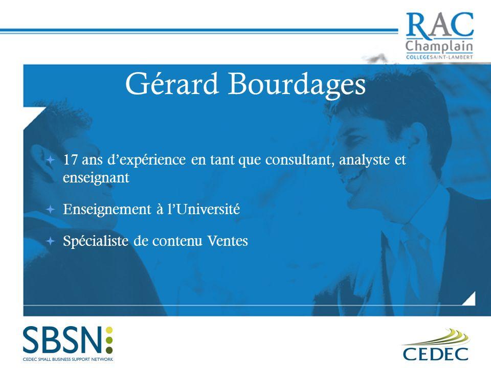 Gérard Bourdages 17 ans d'expérience en tant que consultant, analyste et enseignant. Enseignement à l'Université.
