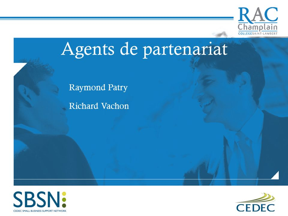 Agents de partenariat Raymond Patry Richard Vachon